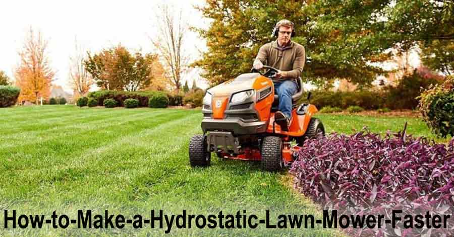 making the hydrostatic lawn mower faster