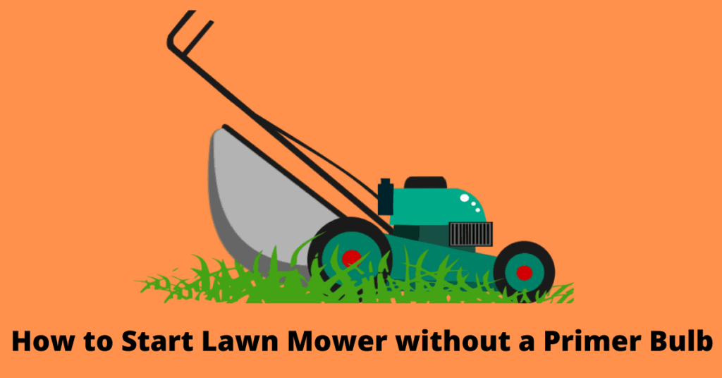 Start Lawn Mower without a Primer Bulb
