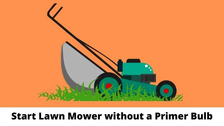 How to Start Lawn Mower without a Primer Bulb