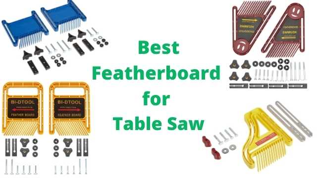 Best Featherboard for Table Saw